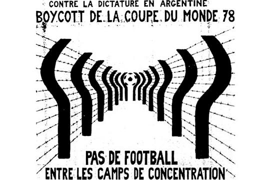 """""""לא לכדורגל במחנות ריכוז"""". כרזה שפרסמו גולים ארגנטינים בצרפת, 1978 צילום ארכיון שפורסם, בין היתר, ב-DIARIO UNO"""