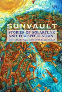 עטיפת הספר Sunvault: Stories of Solarpunk and Eco-Speculation (צילום מסך מתוך אתר goodreads)